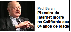 Paul Baran é considerado um dos pais da Internet
